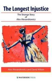 The Longest Injustice by Alex Alexandrowicz