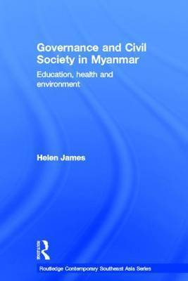 Governance and Civil Society in Myanmar by Helen James