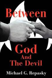 Between God and the Devil by Michael G. Repasky image