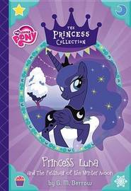 Princess Luna and the Festival of the Winter Moon by G M Berrow