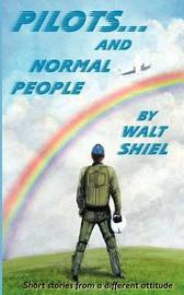 Pilots and Normal People by Walt Shiel image