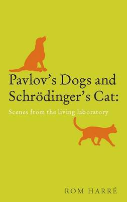 Pavlov's Dogs and Schroedinger's Cat by Rom Harre image