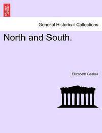 North and South. by Elizabeth Cleghorn Gaskell