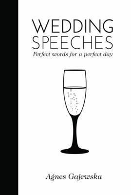 Wedding Speeches by Agnes Gajewska