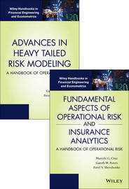 Fundamental Aspects of Operational Risk and Insurance Analytics and Advances in Heavy Tailed Risk Modeling: Handbooks of Operational Risk Set by Marcelo G. Cruz