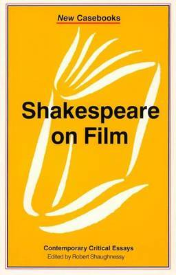 Shakespeare on Film by Robert Shaughnessy