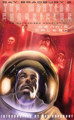 Ray Bradbury's the Martian Chronicles by Ray Bradbury