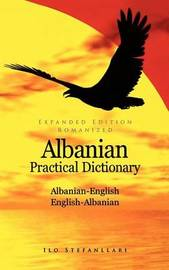 Albanian-English / English-Albanian Practical Dictionary by Ilo Stefanllari image