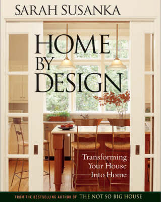Home by Design by Sarah Susanka