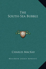 The South-Sea Bubble by Charles Mackay