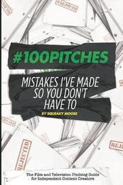 #100Pitches by Squeaky Moore