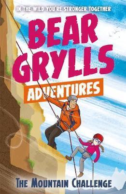 A Bear Grylls Adventure 10: The Mountain Challenge by Bear Grylls