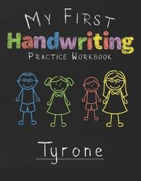 My first Handwriting Practice Workbook Tyrone by Tyrone Publshing image