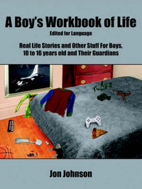 A Boy's Workbook of Life-Edited for Language by Jon Johnson image