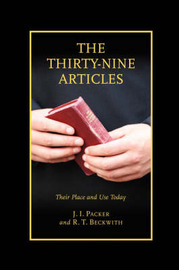 The Thirty-Nine Articles by J.I. Packer