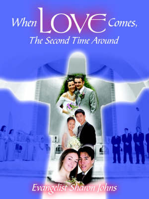 When Love Comes, the Second Time Around by Evangelist Sharon Johns image