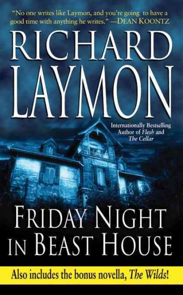 Friday Night in Beast House: Includes the Bonus Novella the Wilds by Richard Laymon image