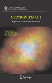 Neutron Stars 1 by P Haensel