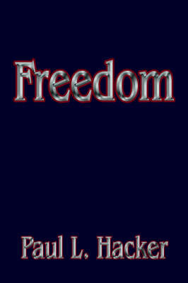 Freedom by Paul L. Hacker