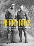 Berry Boys: Portraits of First World War Soldiers and Families by Michael Fitzgerald