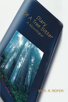 Diary of a Tree Sitter: A Monologue by R. R. Roper image