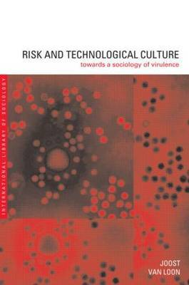 Risk and Technological Culture by Joost Van Loon image