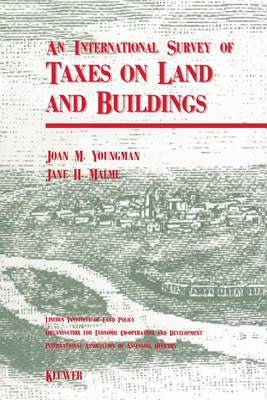 An International Survey of Taxes on Land and Buildings by Joan M Youngman