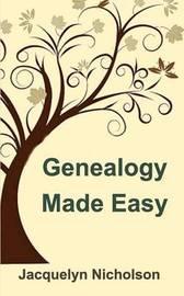 Genealogy Made Easy by Jacquelyn Nicholson