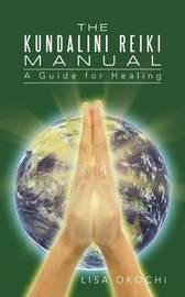 Kundalini Reiki Manual by Lisa Okochi