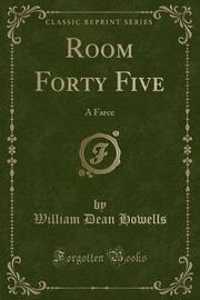 Room Forty Five by William Dean Howells