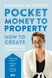 Pocket Money to Property by Hannah McQueen