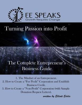 Turning Passion Into Profit! by Elliott Eddie image