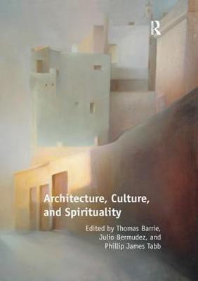 Architecture, Culture, and Spirituality by Thomas Barrie