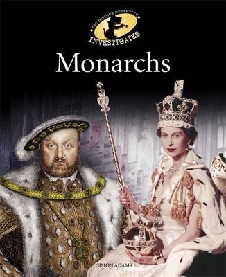 The History Detective Investigates: Monarchs by Simon Adams image