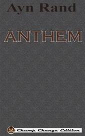 ANTHEM (Chump Change Edition) by Ayn Rand