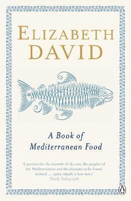 A Book of Mediterranean Food by Elizabeth David image