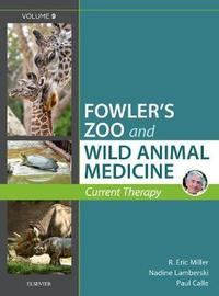 Miller - Fowler's Zoo and Wild Animal Medicine Current Therapy, Volume 9 image