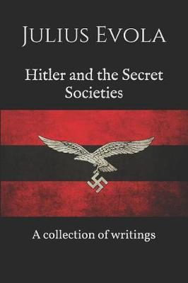 Hitler and the Secret Societies by Julius Evola