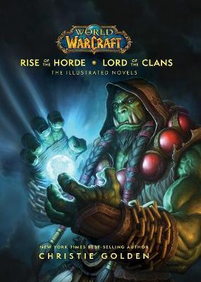 World of Warcraft: Rise of the Horde & Lord of the Clans by Christie Golden
