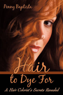 Hair to Dye for by Penny Baptista image