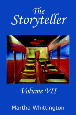 The Storyteller, Volume VII by Martha Whittington