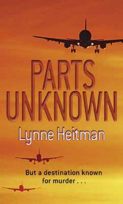 Parts Unknown by Lynne Heitman