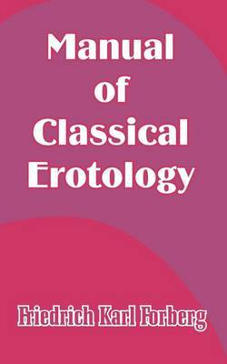 Manual of Classical Erotology by Friedrich Karl Forberg image