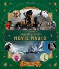 J.K. Rowling's Wizarding World: Movie Magic Volume Two: Curious Creatures by Insight Editions