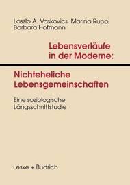 Lebensverlaufe in Der Moderne 1 Nichteheliche Lebensgemeinschaften by Laszlo Vaskovics