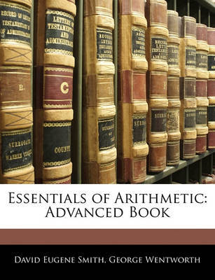 Essentials of Arithmetic: Advanced Book by David Eugene Smith image