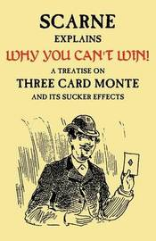 Why You Can't Win (John Scarne Explains) by Audley V Walsh