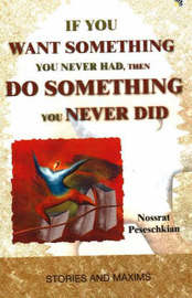 If You Want Something You Never Had, Then Do Something You Never Did by Nossrat Peseschkian image