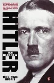 Hitler, 1889-1936: Hubris by Ian Kershaw