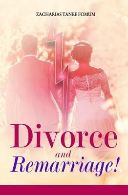 Divorce and Remarriage! by Zacharias Tanee Fomum image